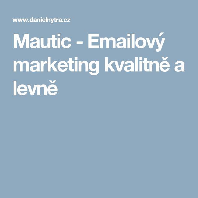 Mautic - Emailový marketing kvalitně a levně