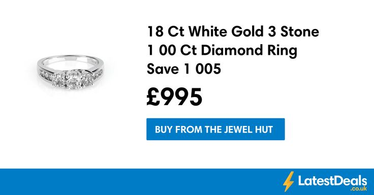 18 Ct White Gold 3 Stone 1 00 Ct Diamond Ring Save £1005, £995 at The Jewel Hut