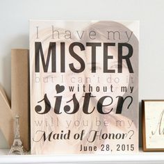 Will you be my maid of honor? A super cute and creative way to ask your maid of honor and bridesmaids to join your wedding party! A personalized photo quote design featuring your own favorite photo of you and her, Create a custom photo quote that will turn your photo into more than a photo and make the perfect custom gift.