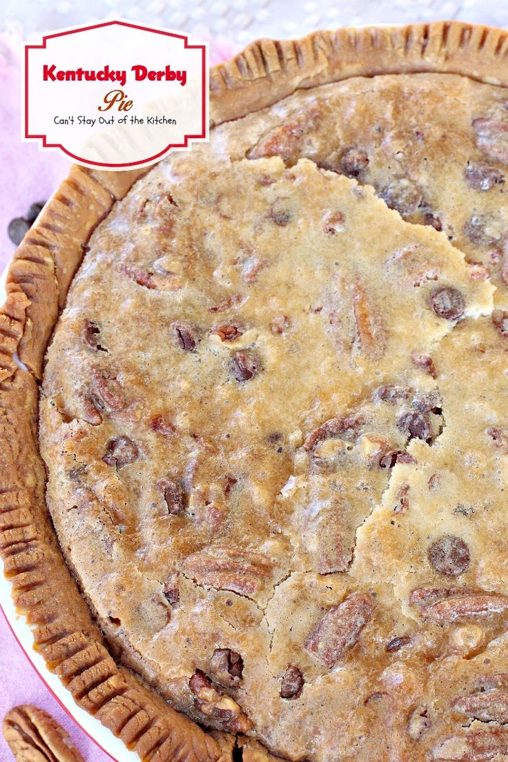 Kentucky Derby Pie | Can't Stay Out of the Kitchen | This fabulous pie is a cross between tollhouse pie and pecan pie.