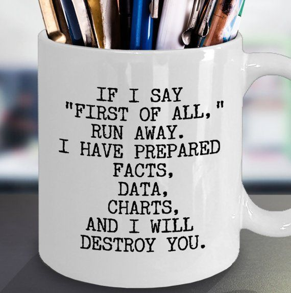 First Of All Funny Mug Office Gift Coworker Gift Debate Team Gift Funny Office Quotes Boss Gift Lawy In 2020 Office Quotes Funny Office Quotes Lawyer Gifts