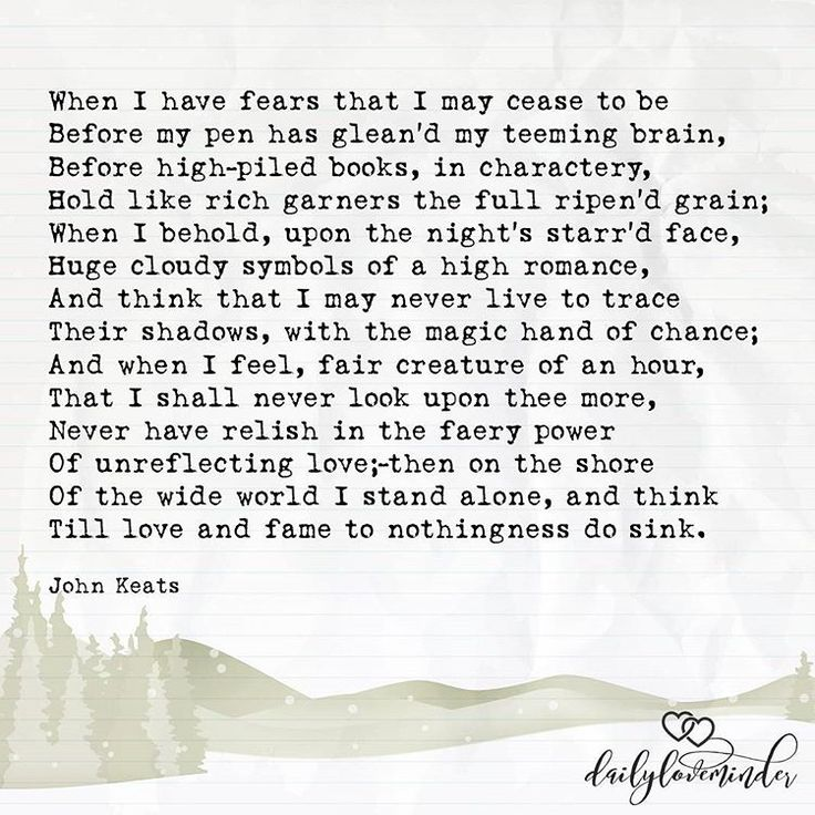 john keats when i have fears The primary focus of john keats' poem when i have fears is the fear of running out of time, which leads, eventually, to death other fears the poet addresses are of not experiencing love.