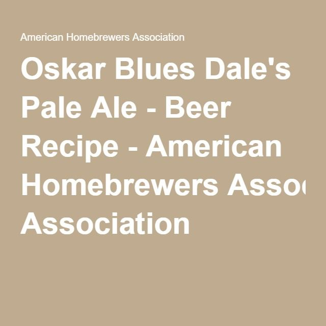Oskar Blues Dale's Pale Ale - Beer Recipe - American Homebrewers Association