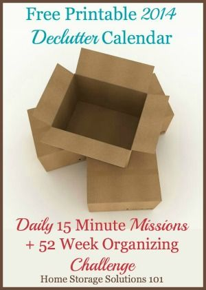 Free printable 2014 declutter calendar, with daily 15 minute missions to get my whole home clutter free in one year, from Home Storage Solutions 101! Save a copy on the computer to link to the many articles.