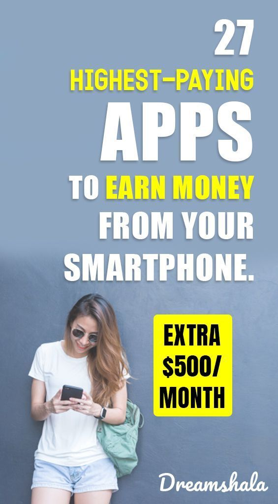 27 Highest Paying Apps For 2019 – Earn Free Cash F…