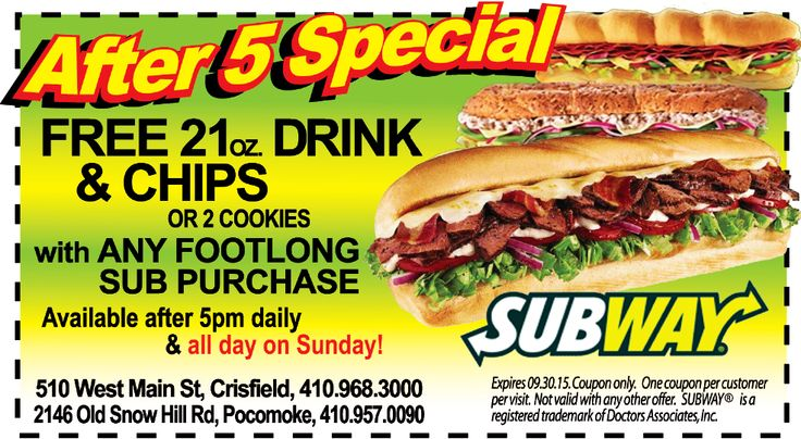 AFTER 5 SPECIAL, SUBWAY  Get a free 21oz. drink and chips with Any Footlong Sub Purchase and your Frugals coupon after 5pm daily and all day on Sunday. Available at the Pocomoke and Crisfield, MD locations only. Print out your coupons --any time-- at www.frugals.biz.