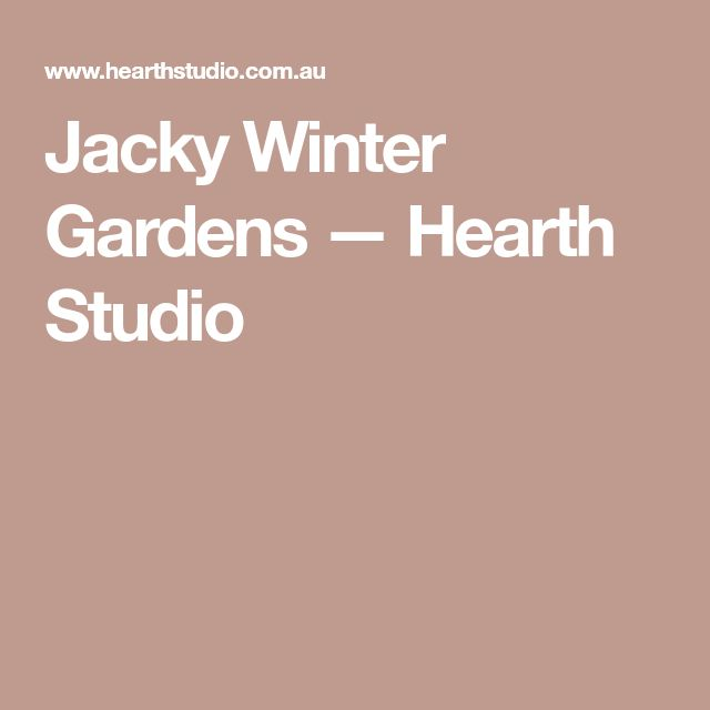 Jacky Winter Gardens — Hearth Studio