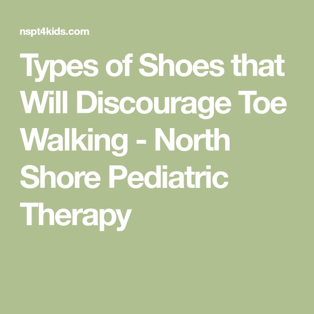 Types of Shoes that Will Discourage Toe Walking - North Shore Pediatric Therapy