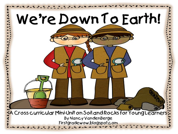 "Unit on Soil & Rocks: ""We're Down to Earth"" (free; from First Grade Wow)"