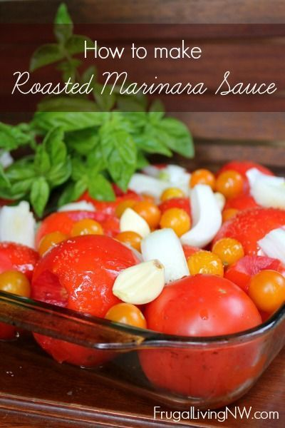 How to Make Roasted Marinara Sauce -- great way to preserve tomatoes and other produce! from http://FrugalLivingNW.com