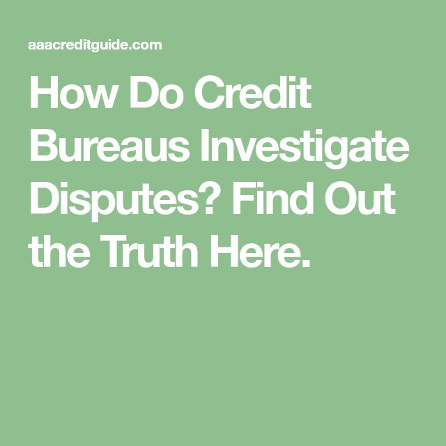 How Do Credit Bureaus Investigate Disputes? Find Out the Truth Here.