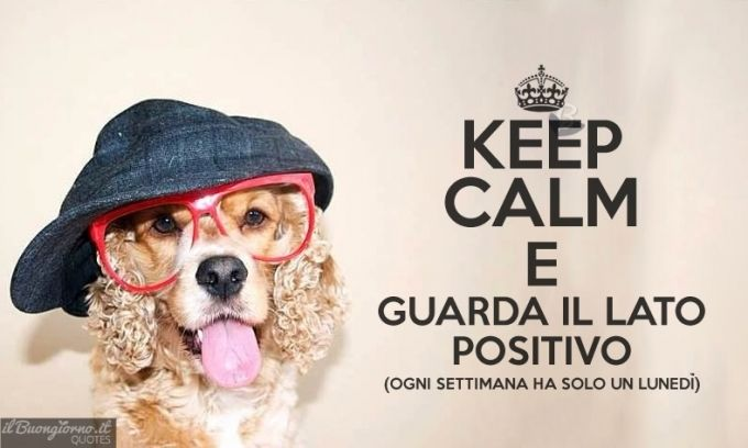 Keep Calm e quarda il lato positivo... - Clicca qui per condividere