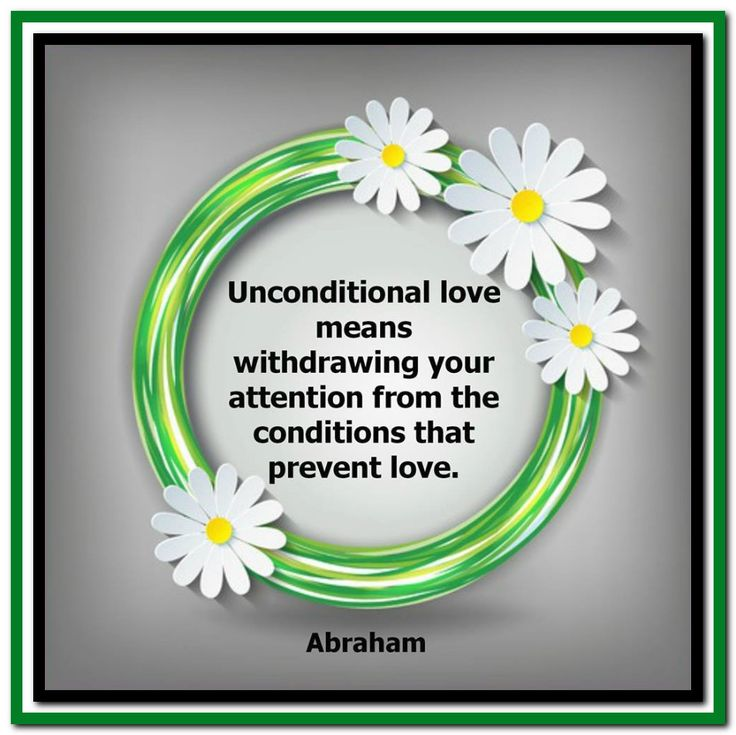 Unconditional love means withdrawing your attention from the conditions that prevent love. Abraham-Hicks Quotes (AHQ3183) #love unconditional
