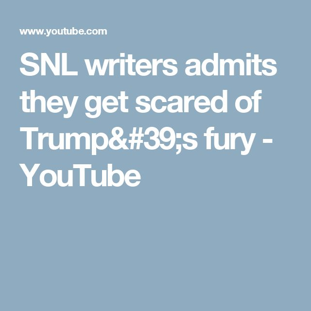 SNL writers admits they get scared of Trump's fury - YouTube