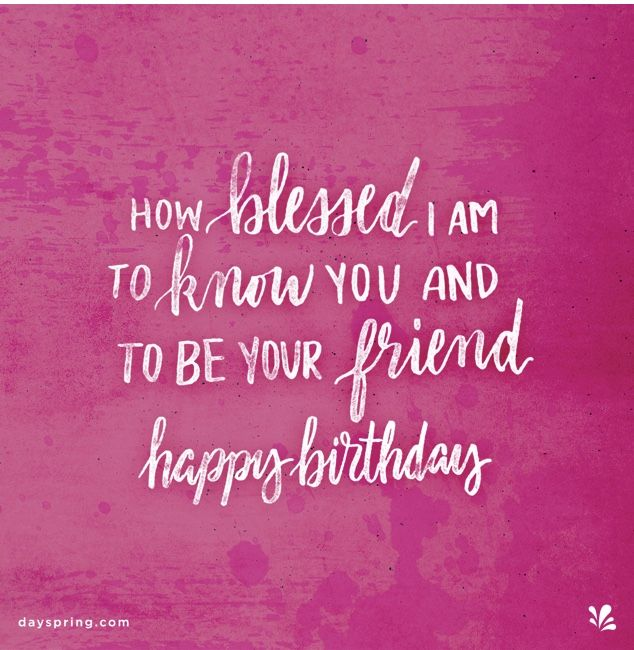 How Blessed I Am To Know You And Be Your Friend Happy