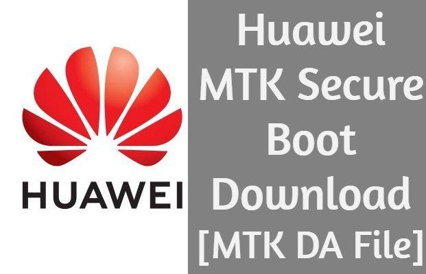 Huawei MTK Secure Boot Download [MTK DA File] MobileRdx   MobileRdx