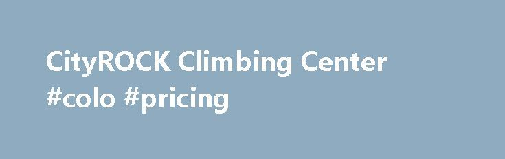 CityROCK Climbing Center #colo #pricing http://fitness.nef2.com/cityrock-climbing-center-colo-pricing/  # Pricing Day Rates Equipment Rental Fine Print Children 4 and under are free with a paying adult (gear rentals not included). Morning Climb hours: Tuesday Thursday, 6 AM- 8 AM. Punch Pass: Harness Rental Included Can be shared – May not use more than 5 punches in a day Punch pass will waive joining fee for (EFT) membership Military discount for active duty military and their spouses…