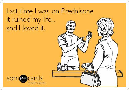 Last time I was on Prednisone it ruined my life... and I loved it.: Behcet Disease, Marathons Migraine, Multiplication Sclerosis U.S., Multiple Sclerosis Awareness, Hate Relationships, Anxiety, Fibro Chron Migraine, Chron Disease, Chronic Fabulous