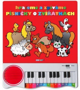 Hrajeme a zpíváme písničky o zvířátkách - Piánko