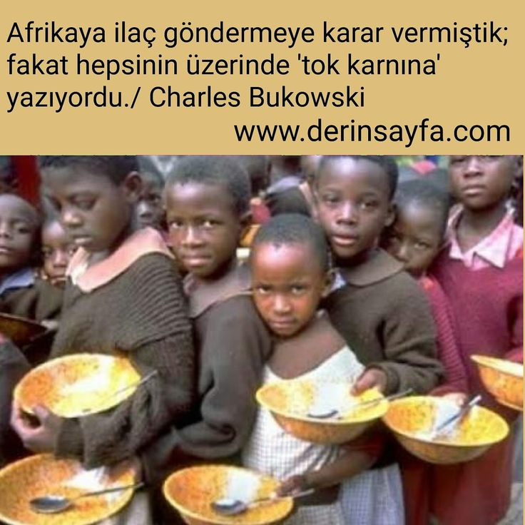 Afrikaya ilaç göndermeye karar vermiştik; fakat hepsinin üzerinde 'tok karnına' yazıyordu. - Charles Bukowski - güzel sözler dini anlamlı sözler ayrılık aşk sevgi sözleri mesajları