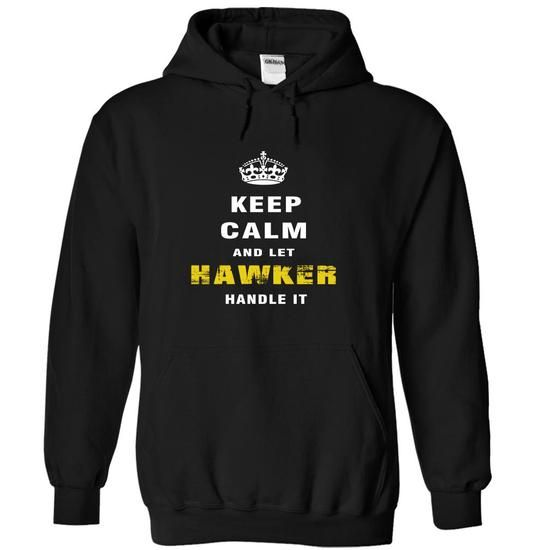 I Love Keep Calm and Let HAWKER Handle It T shirts
