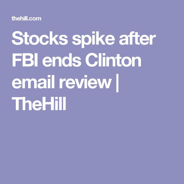 Stocks spike after FBI ends Clinton email review | TheHill