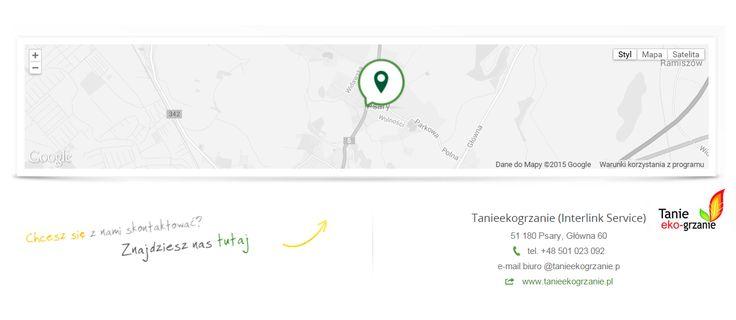 Tanieekogrzanie (Interlink Service) 51 180 Psary, Główna 60 tel. +48 501 023 092 e-mail biuro @tanieekogrzanie.p web www.tanieekogrzanie.pl