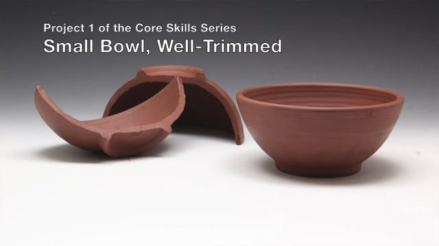 The Core Skills Series  Project 1: Small Bowl, Well-Trimmed  Core Skill: Measure Then Trim    This video is free to watch. It will introduce you to the Core Skills Series, and my style of teaching. It will help you decide if the rest of the series is right for you. The Core Skills Series is a structured program for beginner and beginner+ wheel-throwers. Once you have conquered the Core Skills projects, you will be a skilled and cognizant thrower who can throw any pot you want.