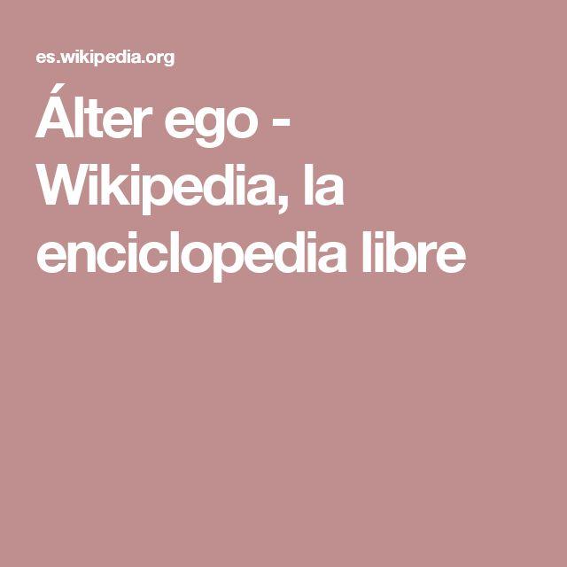 Álter ego - Wikipedia, la enciclopedia libre