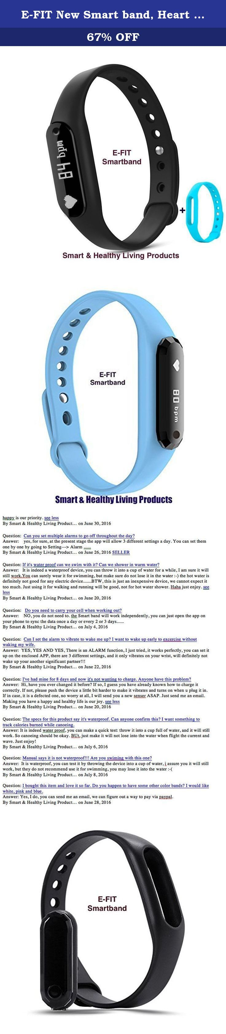E-FIT New Smart band, Heart Rate Monitor, Step Tracker, Pedometer, Smart Bracelet, Fitness Tracker, Bluetooth Health Smartband for iOS & Android phones + One Free Color Band (Black-Blue). Specification: Display: 0.69 inch OLED Battery capacity: 45mAh Work time: 7-10 days (without constant HR testing) Batteries Type: Lithium Polymer Input voltage: 5.0V Waterproof: IP65 (please NOT wear for HOT-WATER showering!) Heart rate sensor: Optical heart rate sensor (can turn ON/OFF) Adjustable…