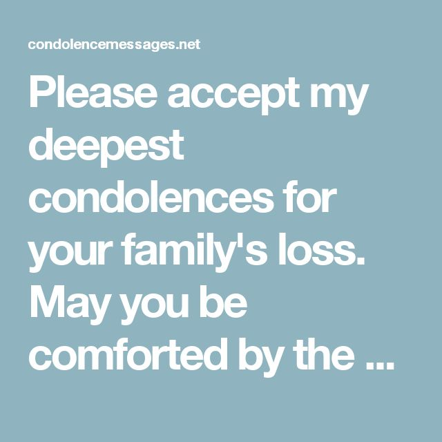 Please accept my deepest condolences for your family's loss. May you be comforted by the outpouring of love surrounding you. Words cannot even begin to express our sorrow. May your heart and soul find peace and comfort. Please remember that you are not alone... We are always here for you. I am thinking about you and sending love.