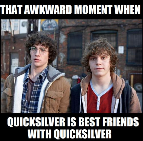 You Get a Quicksilver, And You Get a Quicksilver