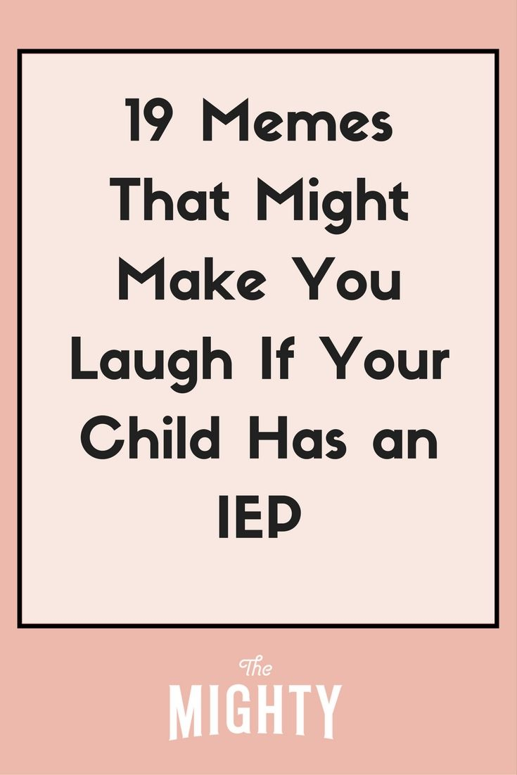 19 Memes That Might Make You Laugh If Your Child Has An Iep Iep Special Education Teacher Quotes Meetings Humor