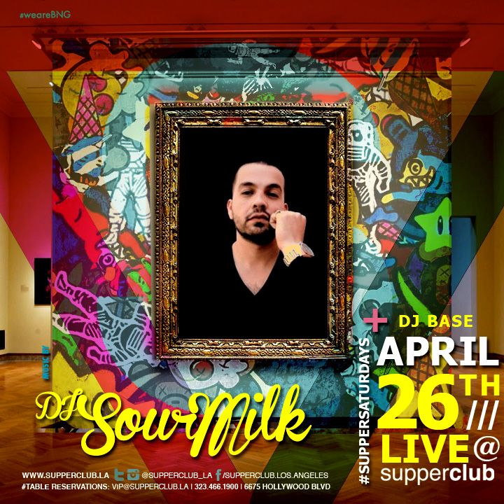 SOURMILK  - Saturday, April 26, 2014. Tickets available at www.supperclub.la Doors open at 10:00 pm Arrive early to ensure entry, Entry based on Capacity of Venue as indicated by the Los Angeles Fire Department Must be 21+ with a government issued ID to enter Venue. Cover charge may apply. #suppersaturdays #weareBNG