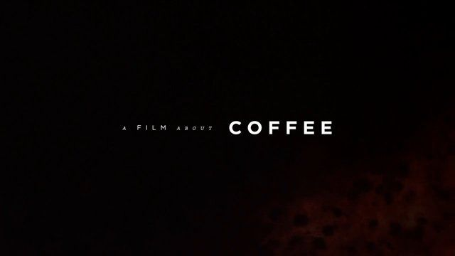 A Film About Coffee [Trailer]