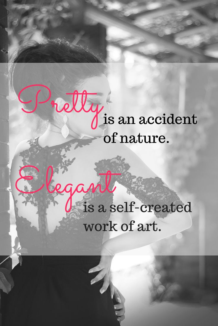 Being pretty is acquired through genes while elegance is a self-created trait. | Lookbook Store Fashion Quotes