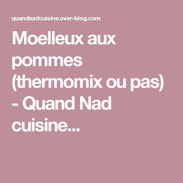 Moelleux aux pommes (thermomix ou pas) - Quand Nad cuisine...