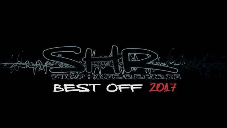 Stomp House Records -  BEST OFF 2017