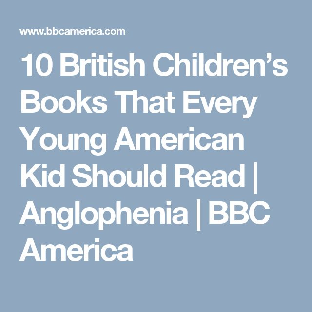 10 British Children's Books That Every Young American Kid Should Read | Anglophenia | BBC America