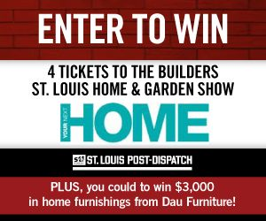 Enter to win 4 tickets to the Builders St. Louis Home & Garden Show at America's Center.   PLUS, stop by the Your Next Home booth at the show for a chance to win $3,000 in home furnishings from Dau Furniture!