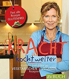 Kracht kocht weiter: köstliche Anekdoten an vegetarischen & veganen Rezepten von Marion Kracht, Cadmos av Buch 2016, ISBN-13: 978-3840470479
