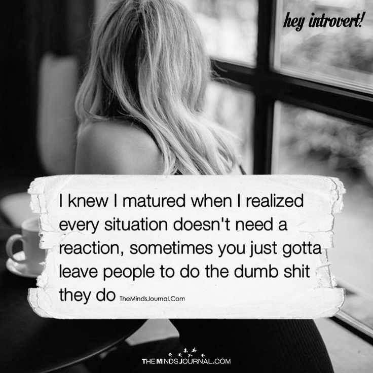 I Knew I Matured When I Realized Every Situation Doesn't Need A Rection - https://themindsjournal.com/knew-matured-realized-every-situation-doesnt-need-rection/