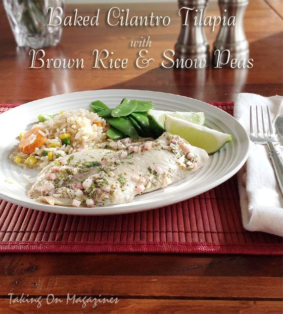 Baked Cilantro Tilapia with Brown Rice and Snow Peas from Family Circ ...