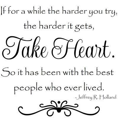 : Thoughts, Gospel Quotes Holland, Inspiration, Heart, Elder Jeffrey, Elder Holland Quotes, Favorite Quotes, Living, Harder