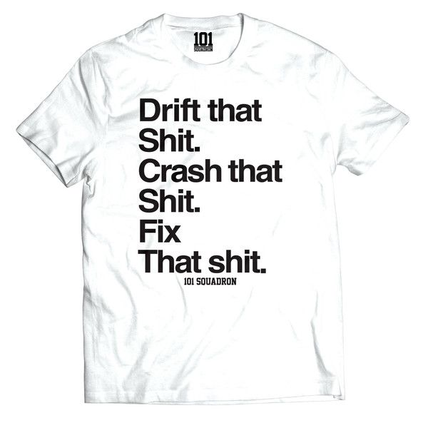 DRIFT THAT SH!T TEE - White