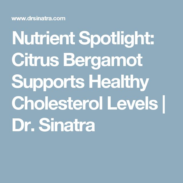 Nutrient Spotlight: Citrus Bergamot Supports Healthy Cholesterol Levels | Dr. Sinatra
