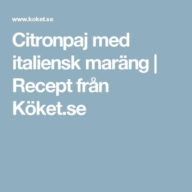 Citronpaj med italiensk maräng | Recept från Köket.se