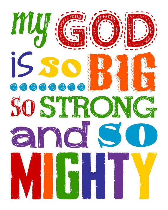 My God is so BIG so STRONG and so MIGHTY. by LittleLifeDesigns