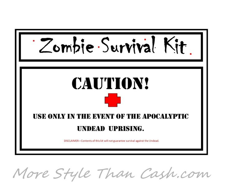 The text of the printable reads: Zombie Survival Kit CAUTION use only in the event of the apocalyptic undead uprising. Disclaimer - contents of this kit ...