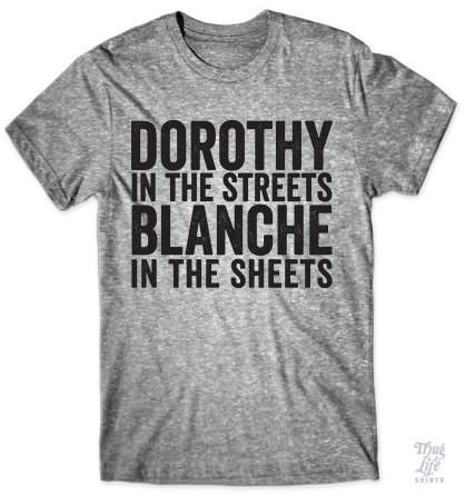 Dorothy in the streets, Blanche in the sheets!